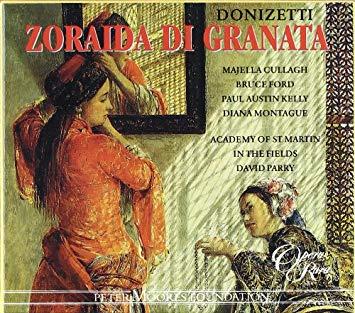 Donizetti - Majella Cullagh, Bruce Ford, Paul Austin Kelly, Diana Montague, David Parry Zoraida Di Granata