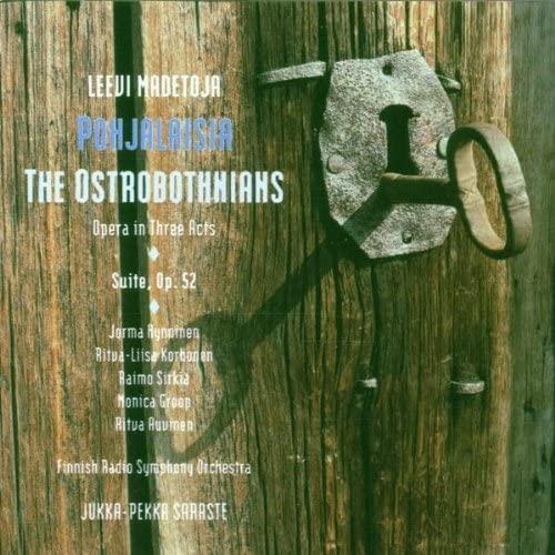 Madetoja - Hynninen, Korhonen, Sirkia, Groop, Auvinen, Jukka-Pekka Saraste The Ostrobothnians CD