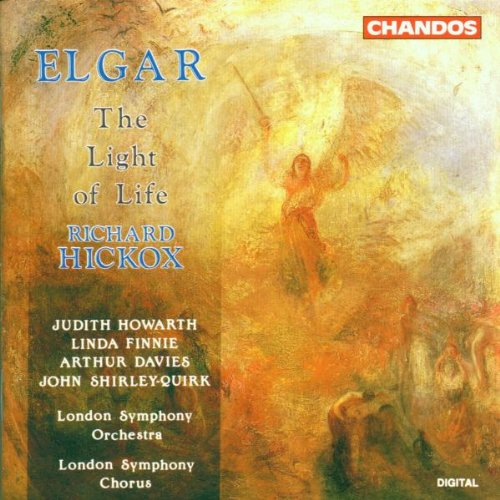 Elgar - Richard Hickox, Judith Howarth, Linda Finnie, Arthur Davies, John Shirley-Quirk The Light of Life