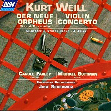 Weill - Carole Farley, Michael Guttman, Jose Serebrier Der Neue Orpheus / Violin Concerto CD