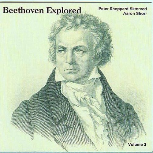 Beethoven, Skaerved, Shorr Beethoven Explored - Volume 3