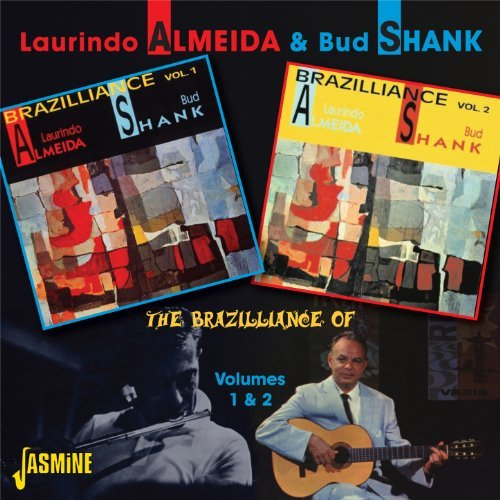 Almeida, Laurindo & Shank, Bud The Brazilliance Of (Volume 1 & 2) CD