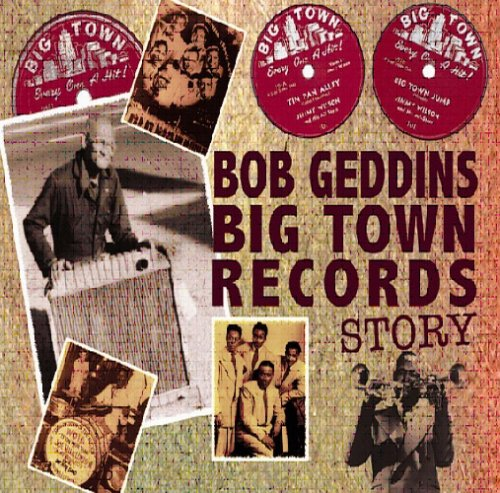 Various Bob Geddins' Big Town Records Story