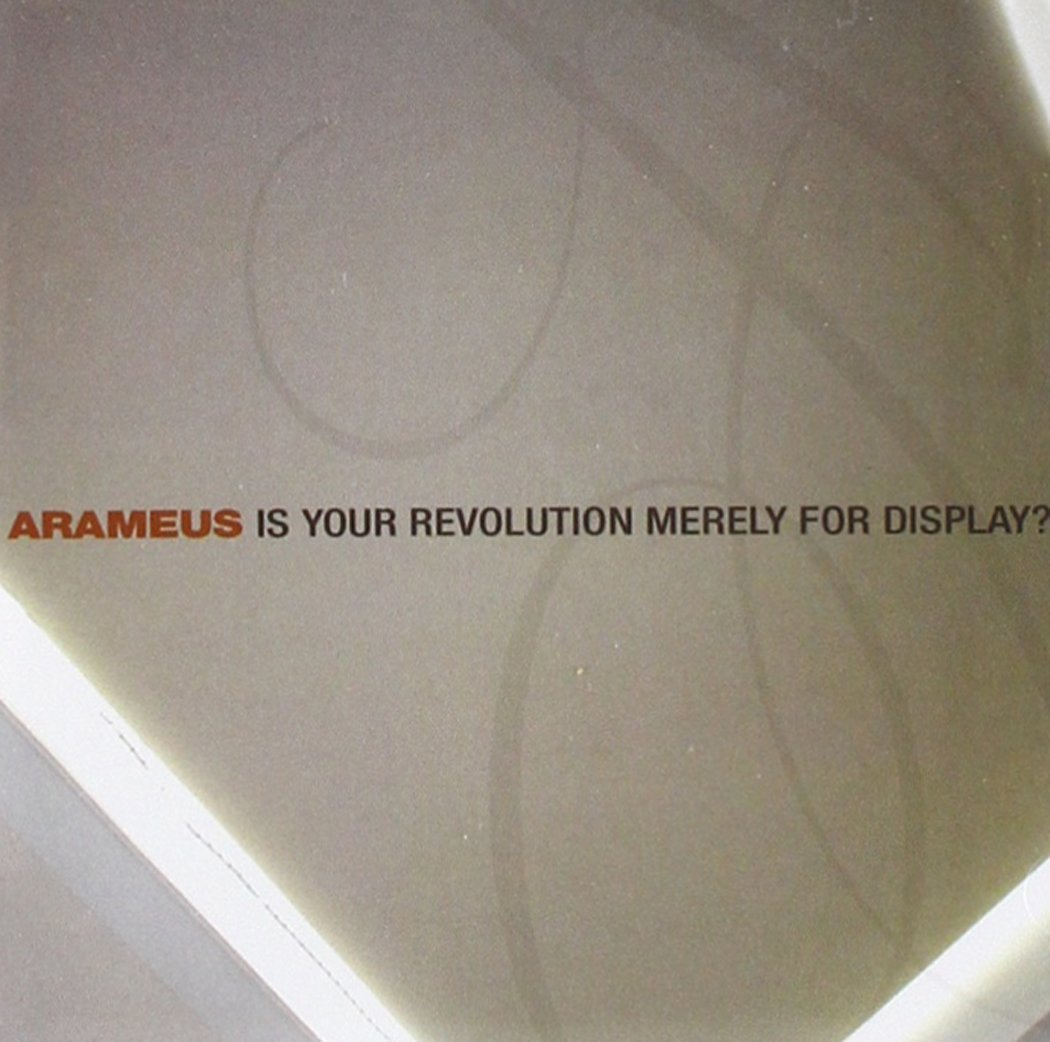 Arameus Is Your Revolution Merely For Display?