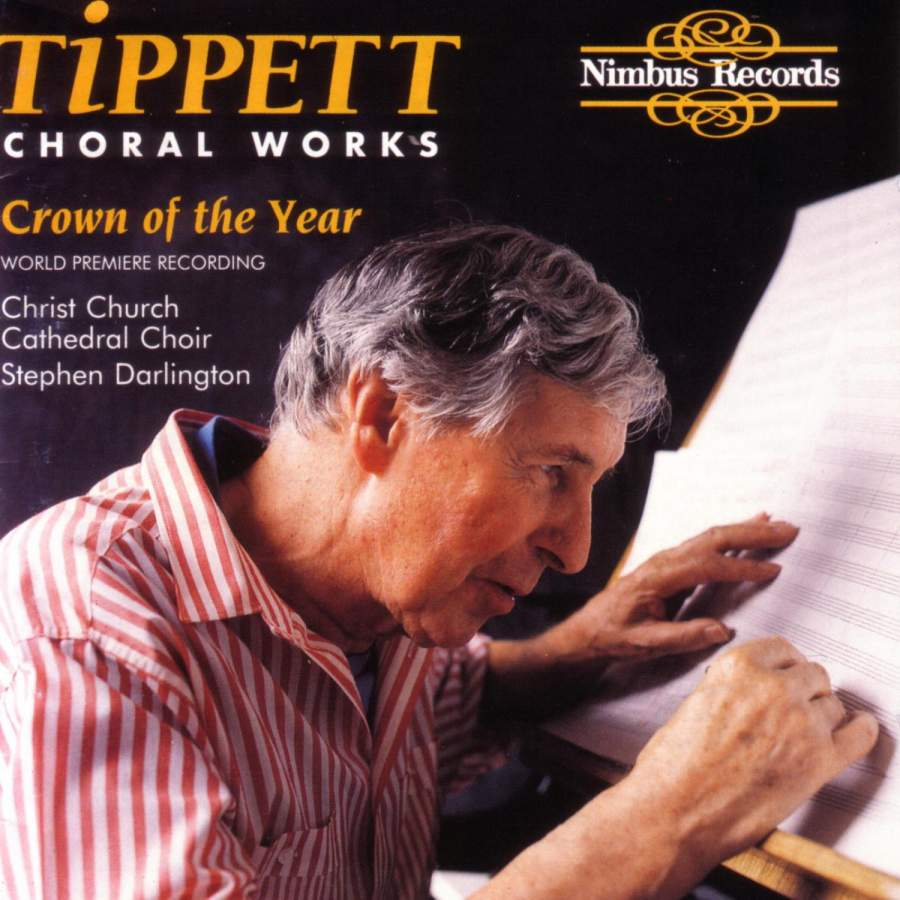 Tippett - Christ Church Cathedral Choir, Stephen Darlington Choral Works