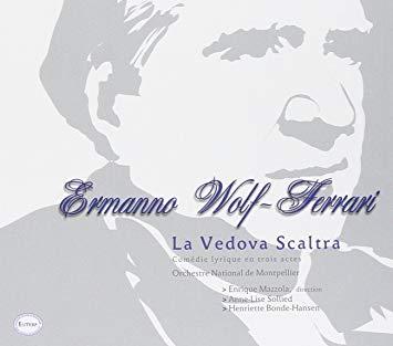 Wolf-Ferrari - Enrique Mazzola, Anne-Lise Sollied, Henriette Bonde-Hansen La Vedova Scaltra