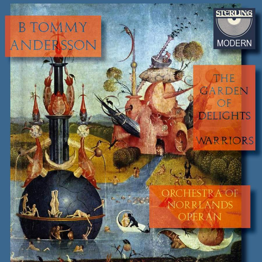 Andersson, B Tommy The Garden of Delights / Warriors