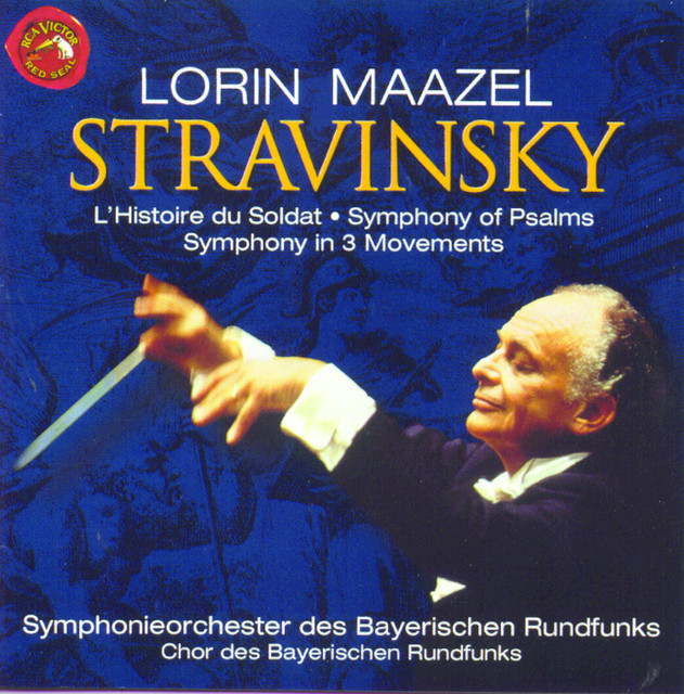 Stravinsky - Lorin Maazel The Soldier's Tale, Symphony In Three Movements, Symphony Of Psalms