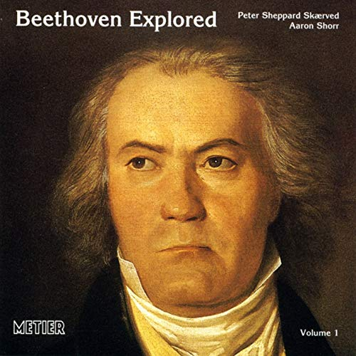 Beethoven, Skaerved, Shorr Beethoven Explored - Volume 1