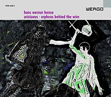 Henze - Martin Wuttke, Robin Gritton, Marek Janowski Aristaeus / Orpheus Behind The Wire