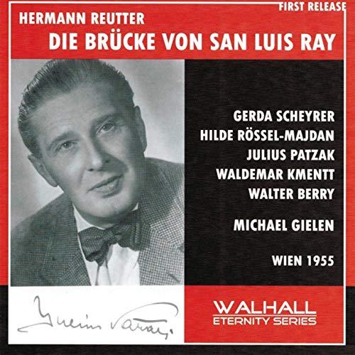 Reutter - Scheyrer, Rossel-Majdan, Patzak, Kmentt, Berry, Michael Gielen Die Brucke Von San Luis Ray Vinyl