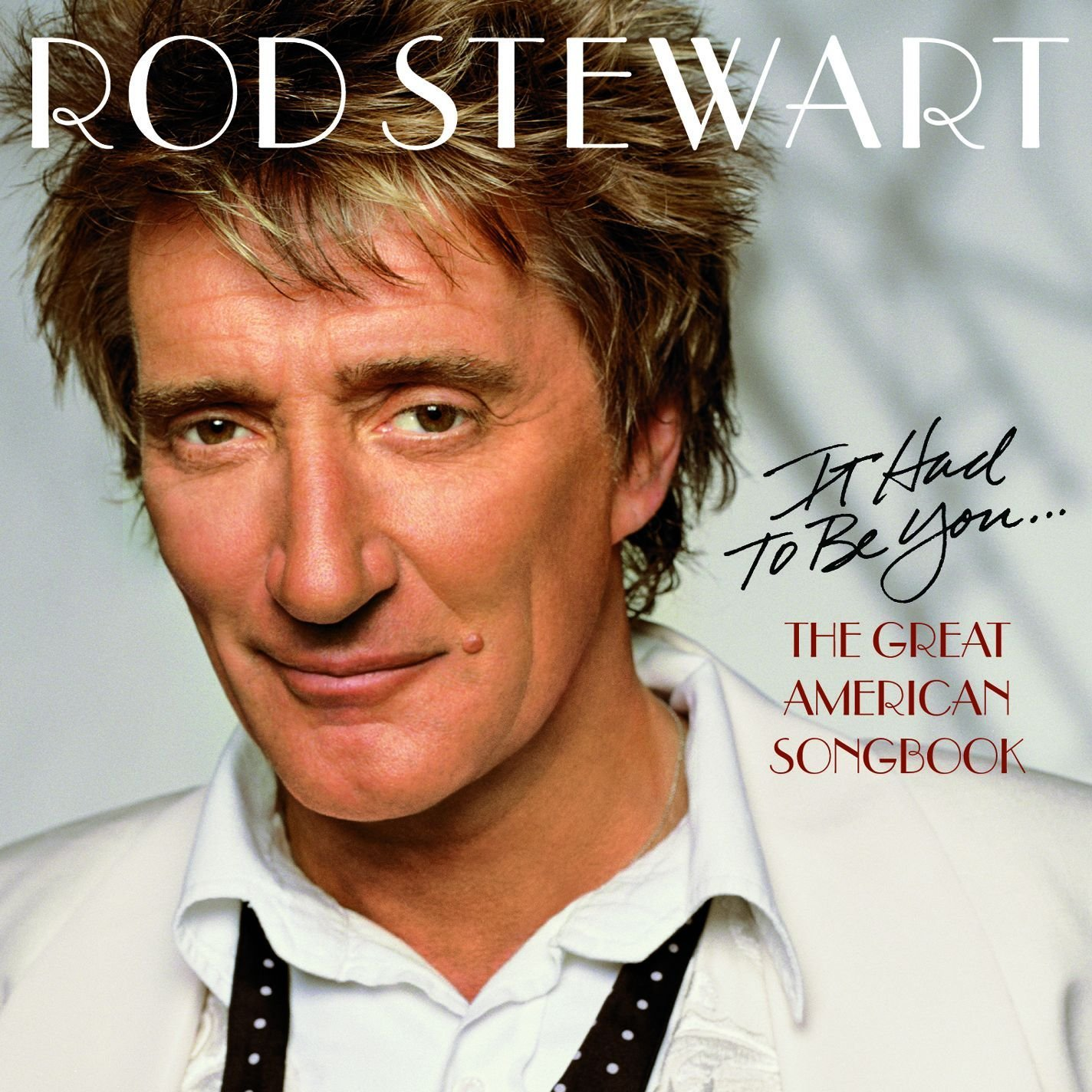Stewart, Rod It Had To Be You - The Great American Songbook