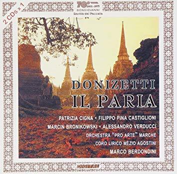 Donizetti - Cigna, Castiglioni, Bronikowski, Verducci, Marco Berdondini Il Paria