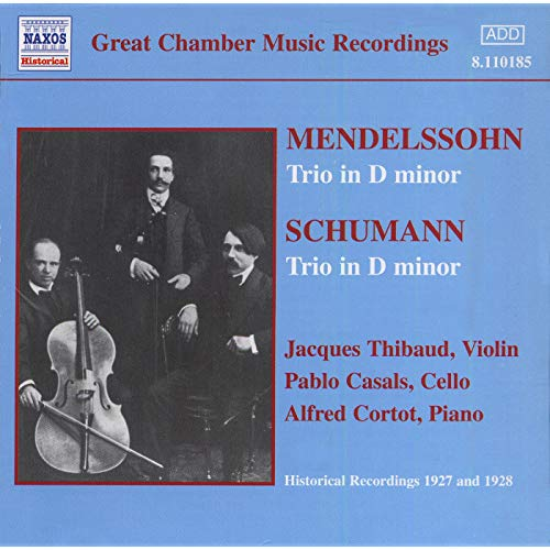 Mendelssohn, Schumann, Thibaud, Casals, Cortot Great Chamber Music Recordings