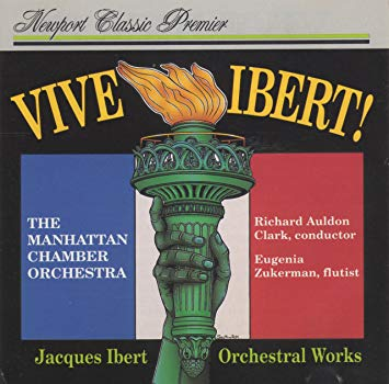 Ibert - The Manhattan Chamber Orchestra, Richard Auldon Clark, Eugenia Zukerman VIVE IBERT! Orchestral Works