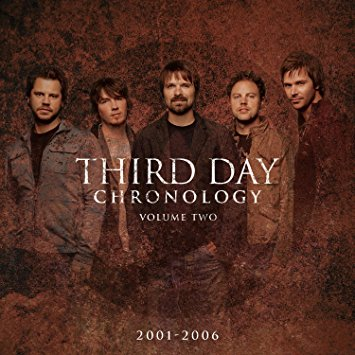 Third Day Chronology - Volume Two: 2001-2006