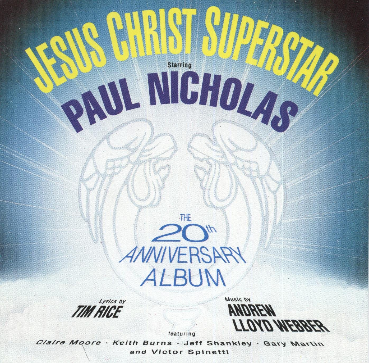Paul Nicholas, Claire Moore, Keith Burns, Jeff Shankley, Gary Martin, Victor Spinetti Jesus Christ Superstar - The 20th Anniversary Album