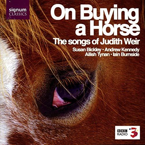 Weir - Susan Bickley, Andrew Kennedy, Ailish Tynan, Iain Burnside On Buying A Horse Vinyl