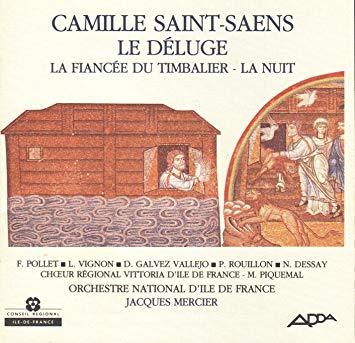 Saint-Saens - Pollet, Vignon, Vallejo, Rouillon, Dessay, Piquemal, Jacques Mercier Le Deluge - La Fiancee du Timbalier - La Nuit CD
