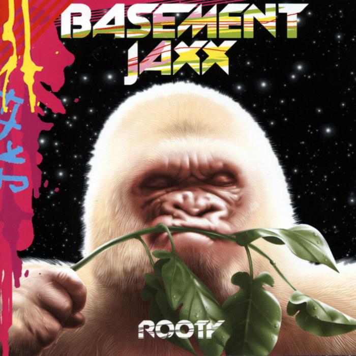 Basement Jaxx Rooty