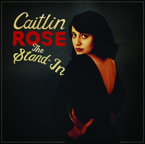 Caitlin Rose The Stand-In