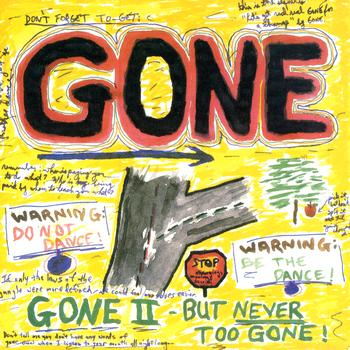 Gone Gone II - But Never Too Gone!