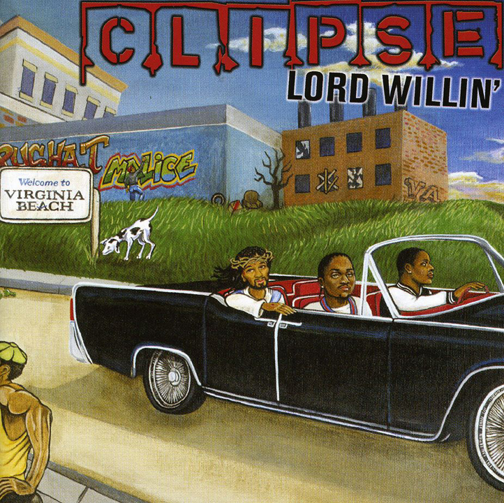Clipse Lord Willin'