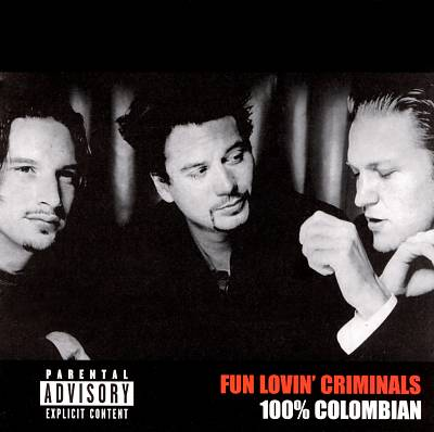 Fun Lovin' Criminals 100% Colombian