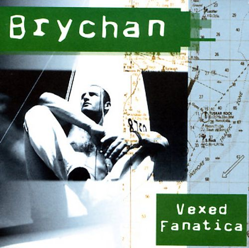 Brychan Vexed Fanatica