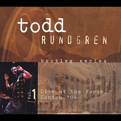 Rundgren, Todd Bootleg Series - Live At The Forum, London '94