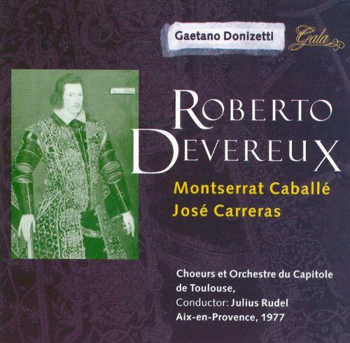Donizetti - Montserrat Caballe, Jose Carreras, Julius Rudel Roberto Devereux