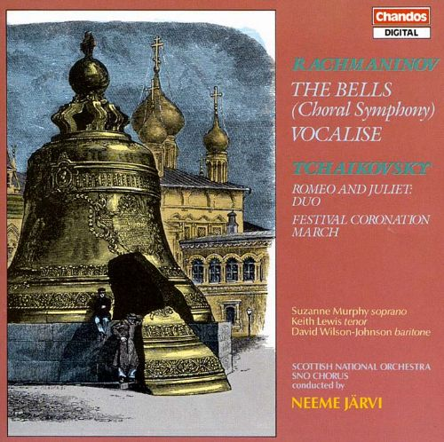Rachmaninov / Tchaikovsky - Suzanne Murphy, Keith Lewis, David Wilson-Johnson, Neeme Jarvi The Bells / Vocalise / Romeo and Juliet Duo / Festival Coronation March CD