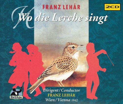 Lehar, Franz Wo die Lerche singt