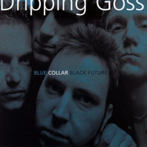 Dripping Goss Blue Collar Black Future