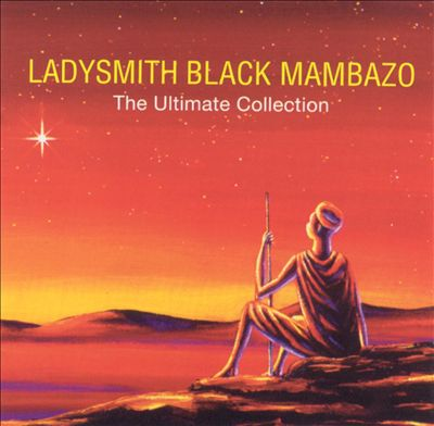 Ladysmith Black Mambazo The Ultimate Collection