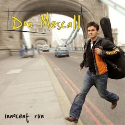 Mescall Don Innocent Run