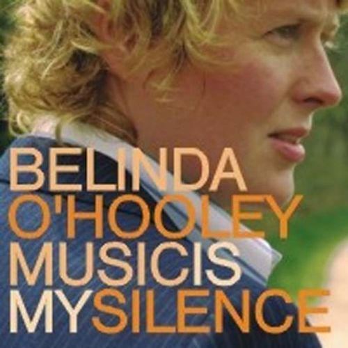 O'Hooley, Belinda Music Is My Silence CD