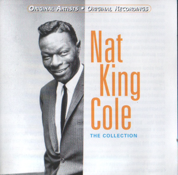 Cole, Nat King The Collection