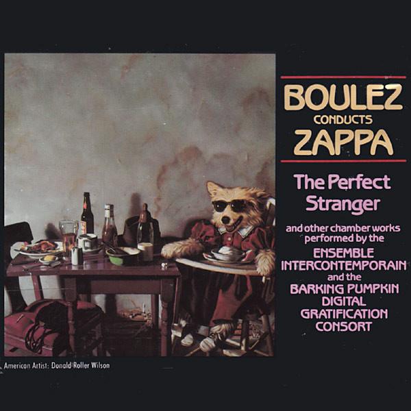 Boulez Conducts Zappa The Perfect Stranger  CD