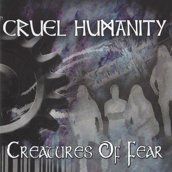Cruel Humanity Creatures Of Fear