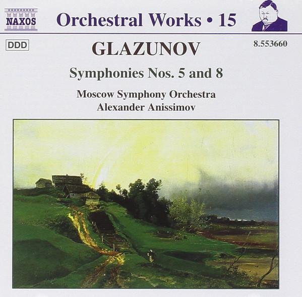 Glazunov, Moscow Symphony Orchestra, Alexander Anissimov Symphonies Nos. 5 And 8