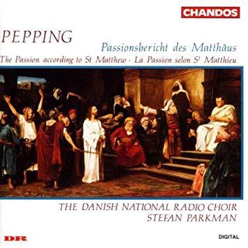 Pepping - The Danish National Radio Choir, Stefan Parkman Passionsbericht Des Matthäus (The Passion according to St Matthew) Vinyl
