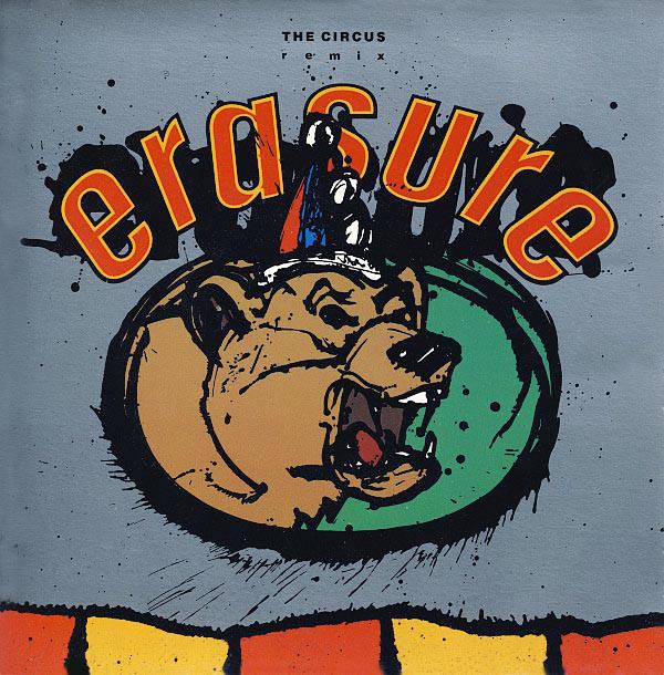 Erasure The Circus (Remix)