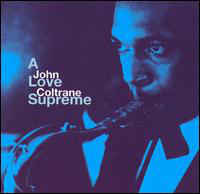 Coltrane, John A Love Supreme
