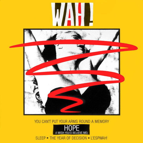 Wah! Hope (I Wish You'd Believe Me) Vinyl