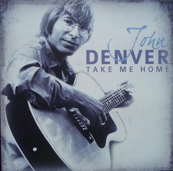 Denver, John Take Me Home CD