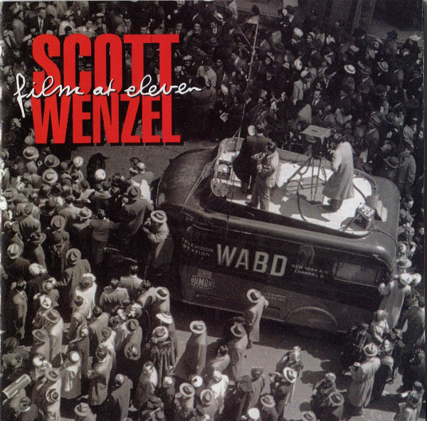 Wenzel, Scott Film At Eleven CD