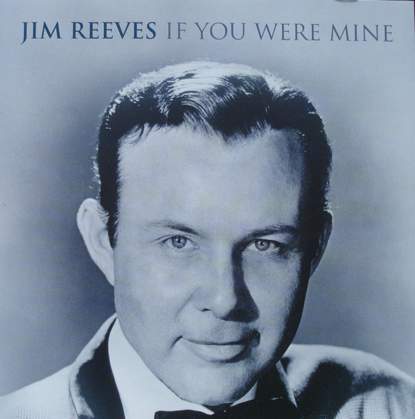 Reeves, Jim If You Were Mine