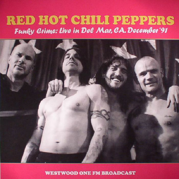 Red Hot Chili Peppers Funky Crime: Live In Del Mar, CA. December '91