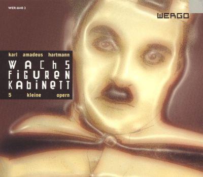 Hartmann, Karl Amadeus Wachsfigurenkabinett (5 Kleine Opern)